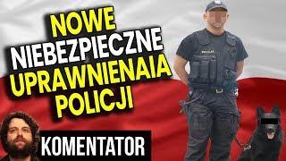 Nowe Groźne Uprawnienia Policji – Głupota Czy Idzie Państwo Policyjne? – Analiza Komentator Polityka