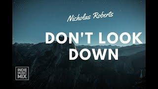 Nicholas Roberts - Don't Look Down (Lyrics / Lyric Video)