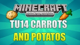Minecraft Xbox 360 TU14 Carrots & Potatoes What To Expect [GUIDE]