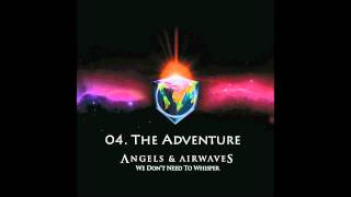 04. The Adventure - Angels & Airwaves HQ