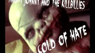 Angry Johnny And The Killbillies-Cold Of Hate