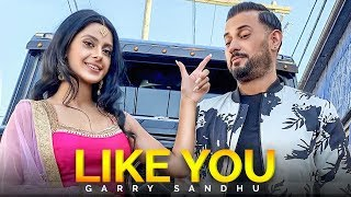 Like You mp3 song download by garry sandhu