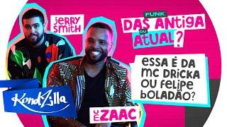 MC Zaac e Jerry Smith – Funk Atual x Das Antigas (KondZilla)