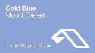 Cold Blue - Mount Everest (Dennis Sheperd Remix)