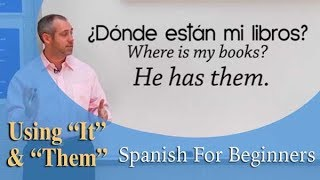 """Using """"IT"""" & """"THEM"""" 