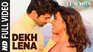 DEKH LENA Full Video Song | Tum Bin 2 | Arijit Singh & Tulsi