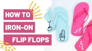 HOW TO IRON ON FLIP FLOPS - Cricut Beginner Project!