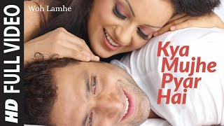 Kya Mujhe Pyar [Full Song] Woh Lamhe - YouTube