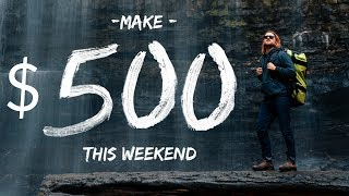 Make $500.00 this WEEKEND with PHOTOGRAPHY!