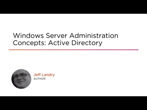 Windows Server Administration Concepts: Active Directory Course ...