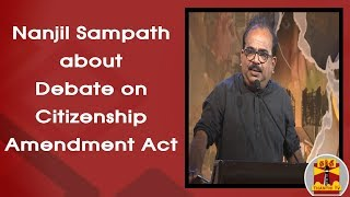 Nanjil Sampath about Debate on Citizenship Amendment Act | Makkal Mandram | Thanthi TV