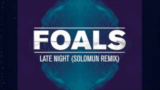 Foals   Late Night Solomun Remix