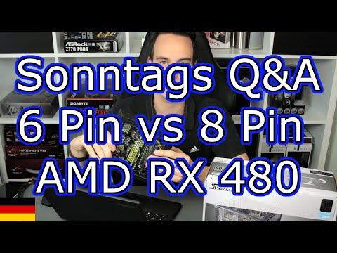Sonntags Q&A #2: 6 Pin PCIe vs. 8 Pin PCIe - AMD RX 480