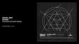 Kohra, SHFT   Sphera (Praveen Achary Remix)