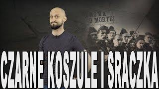 Czarne koszule i sraczka – narodziny faszyzmu we Włoszech. Historia Bez Cenzury