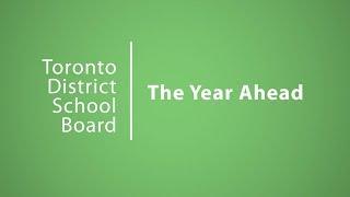 The Year Ahead | Choices | TDSB