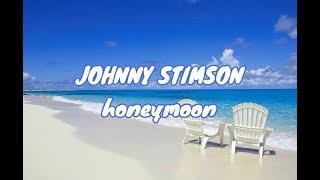 Johnny Stimson   Honeymoon (Lyric VideoLyrics)