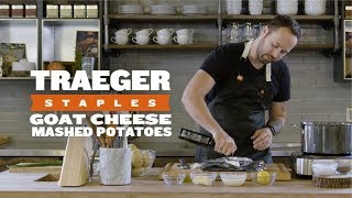 How To Make Goat Cheese & Garlic Mashed Potatoes | Traeger Staples