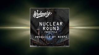 Wrekonize - Nuclear Round (Freestyle) (Prod. by nonMS)