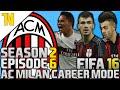 FIFA 16 | AC MILAN CAREER | S2 #6 | EL SHAARAWY!!!