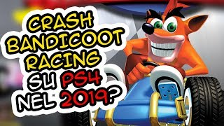 CRASH TEAM RACING REMAKE NEL 2019 SU PS4!? Rumor