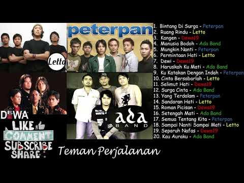 """Kompilasi Band 2000s """"Peterpan, Letto,  Ada Band & Dewa 19"""" - Teman Perjalanan"""