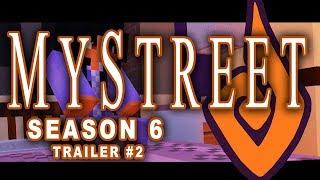 Trailer #2 MyStreet Season 6