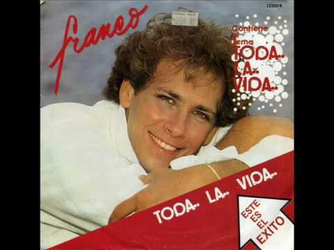 Franco - Toda La Vida (Versión original) HQ