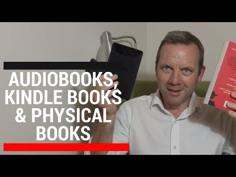 Audiobooks, Kindle Books & Physical Books – A discussion video