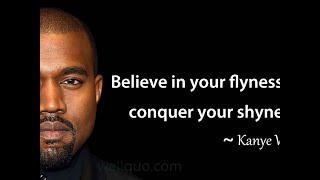 Kanye West Quotes on Life, Love and Billionaire Status