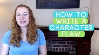 How to Write a Character Flaw