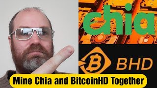 Mine Chia and BitcoinHD Together - No need for new drives. Alpha One