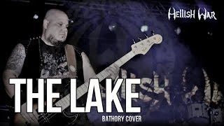 Hellish War - The Lake (Bathory Cover)