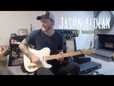 Jason Aldean - We Back (Guitar Cover)