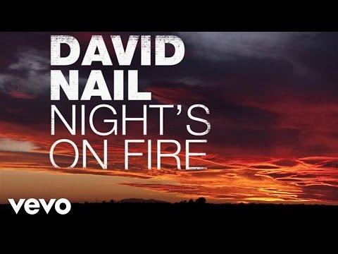 David Nail - Night's On Fire (Audio)