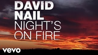 David Nail - Night's On Fire (Audio)