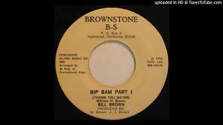 LYSERGICFUNK : Bip Bam (thank You Ma'am) Part 1 - Bill Brown