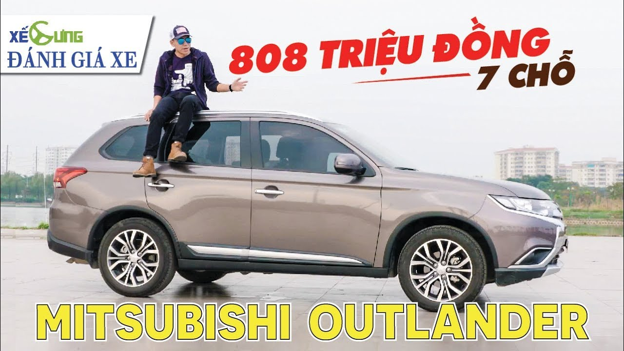 Đánh giá xe Mitsubishi Outlander: giá rẻ, 7 chỗ, nhưng có thực sự
