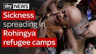 Sickness spreading in Rohingya camps