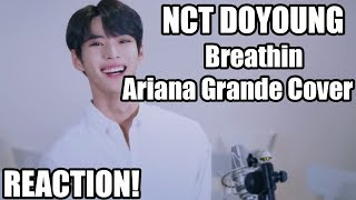NCT DOYOUNG   Breathin (Cover Of Ariana Grande) Reaction!