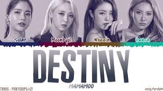 MAMAMOO   'DESTINY' [QUEENDOM FINAL] Lyrics [Color Coded_Han_Rom_Eng]