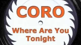 CORO - Where Are You Tonight