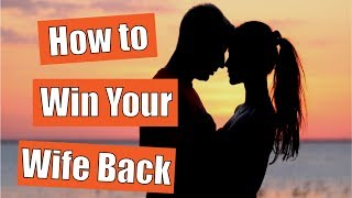 How To Win Your Wife's Love Back Even After Separation Or A Hardened Heart Before It's Too Late