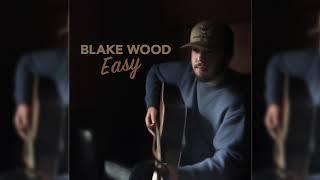 Blake Wood Easy