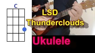 LSD Thunderclouds ft  Sia, Diplo, Labrinth Ukulele Cover