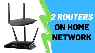 How To Connect 2 Routers On 1 Home Network