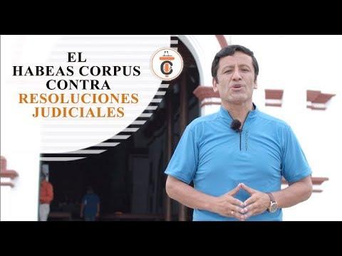 EL HABEAS CORPUS CONTRA RESOLUCIONES JUDICIALES - Tribuna Constitucional 114 - Guido Aguila Grados
