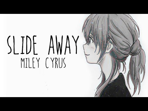 Nightcore → Slide Away ♪ (Miley Cyrus) LYRICS ✔︎