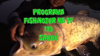 Programa Fishingtur na TV 179 - Pesqueiro Saboó