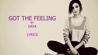 Got The Feeling - Daya (Lyrics)
